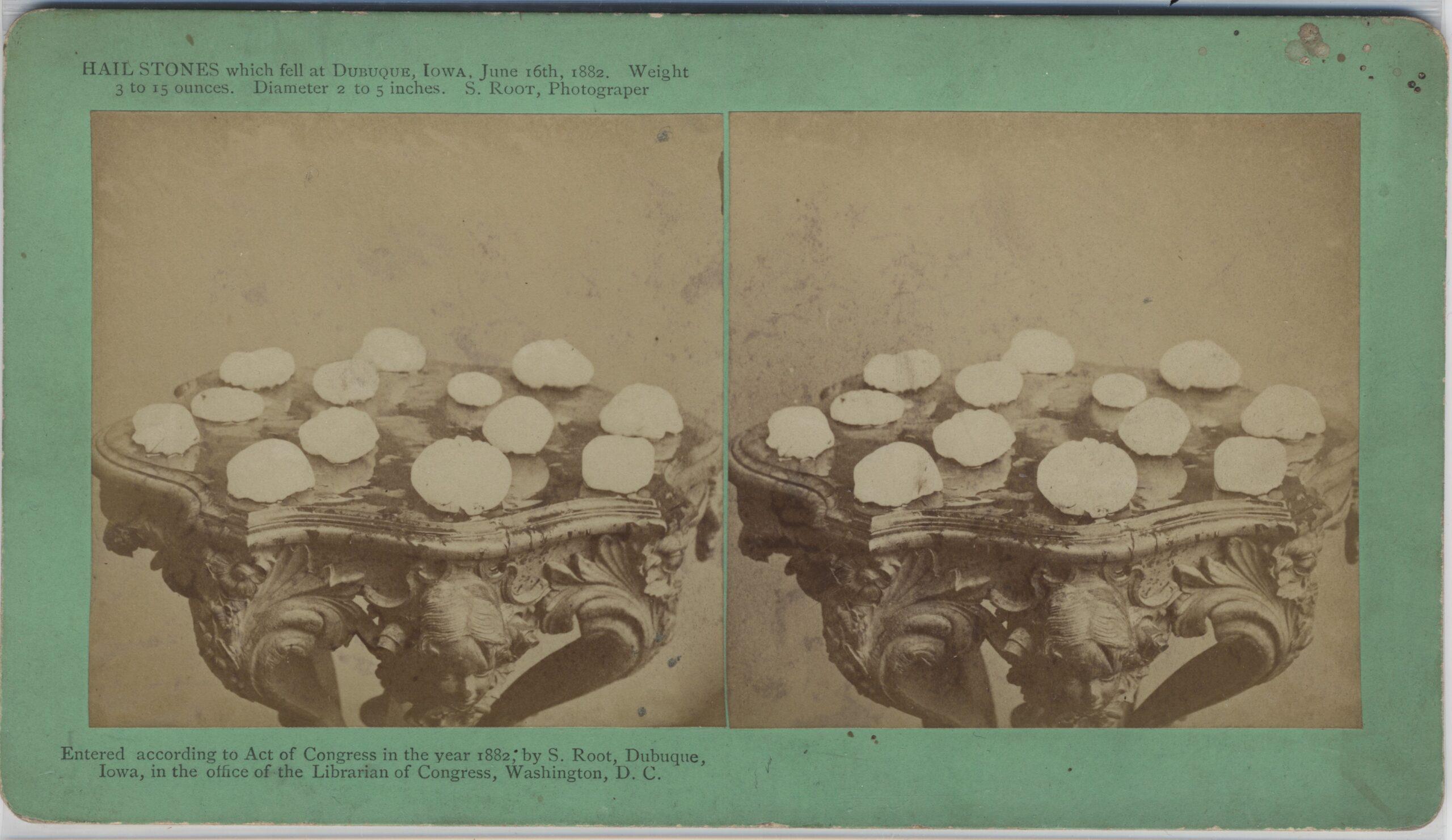 LJTP 100.320 - S. Root - Hail Stones - Jun 16 1882